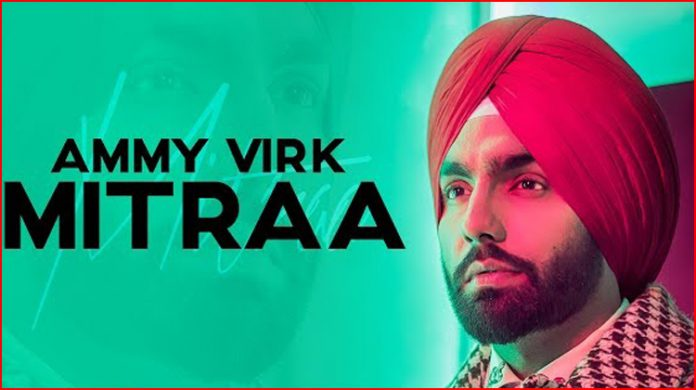 Mitraa Lyrics - Ammy Virk