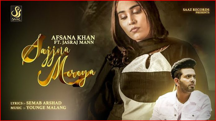 Sajjna Mereya Lyrics - Afsana Khan