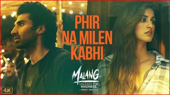 Phir Na Mile Kabhi Lyrics - Malang