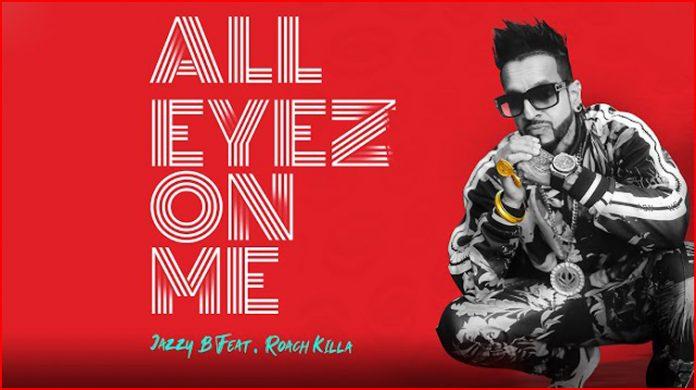All Eyez On Me Lyrics - Jazzy B