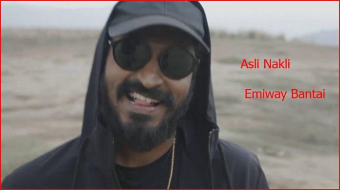 Asli Nakli Lyrics - Emiway Bantai
