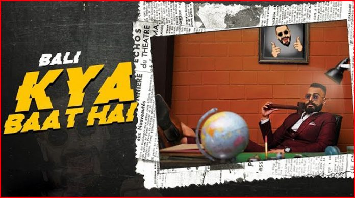 Kya Baat Hai Lyrics - Bali