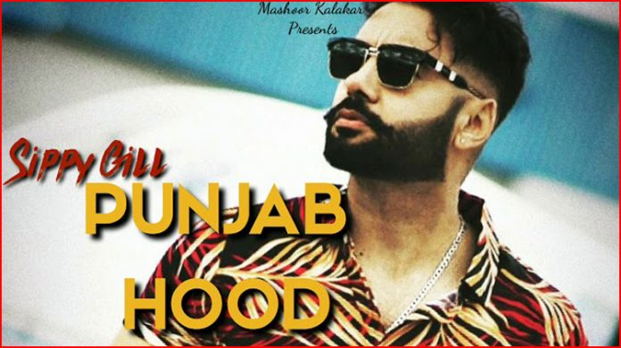 Punjab Hood Lyrics - Sippy Gill