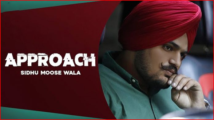 Approach Lyrics - Sidhu Moose Wala