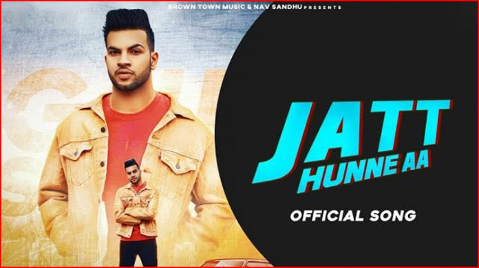 Jatt Hunne Aa Lyrics - Gur Sidhu