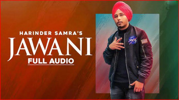 Jawani Lyrics - Harinder Samra