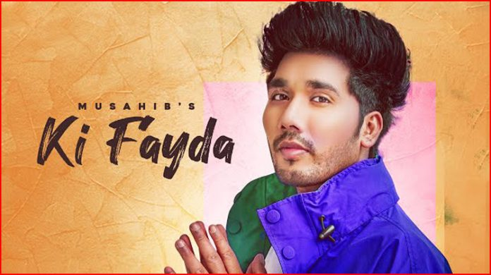 Ki Fayda Lyrics - Musahib