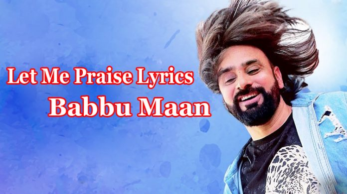 Let Me Praise Lyrics - Babbu Maan