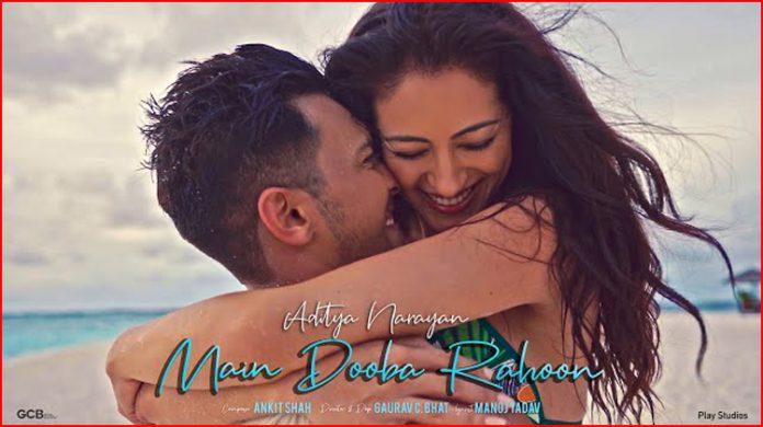 Main Dooba Rahoon Lyrics - Aditya Narayan