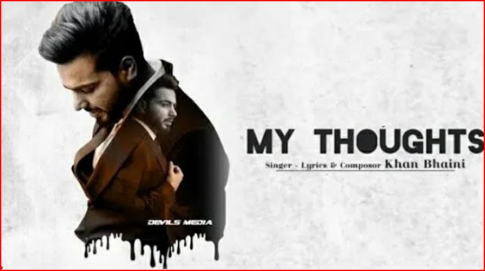 My Thoughts Lyrics - Khan Bhaini