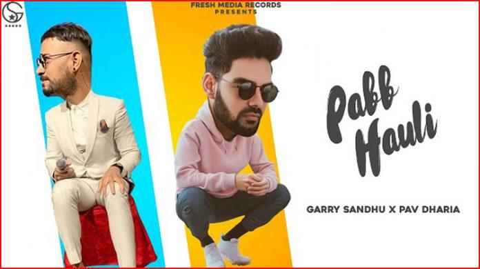 Pabb Hauli Lyrics - Garry Sandhu