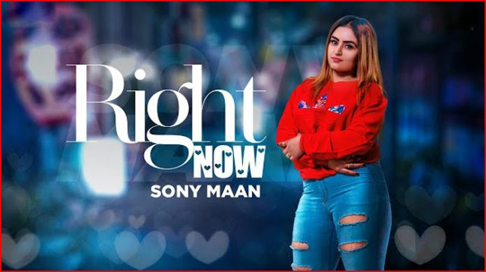 Right Now Lyrics - Sony Maan