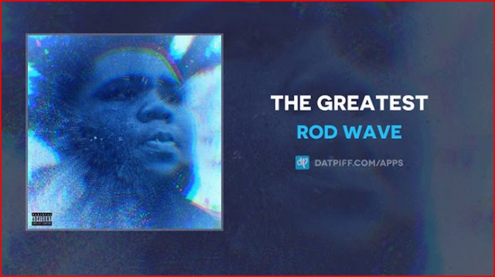 The Greatest Lyrics - Rod Wave