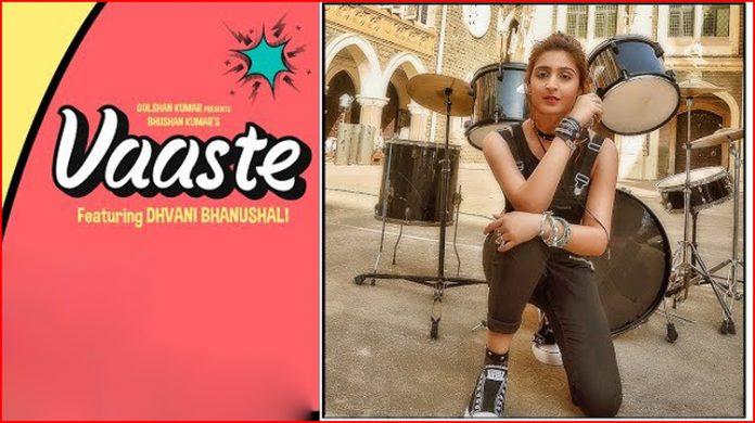 Vaaste Lyrics - Dhvani Bhanushali