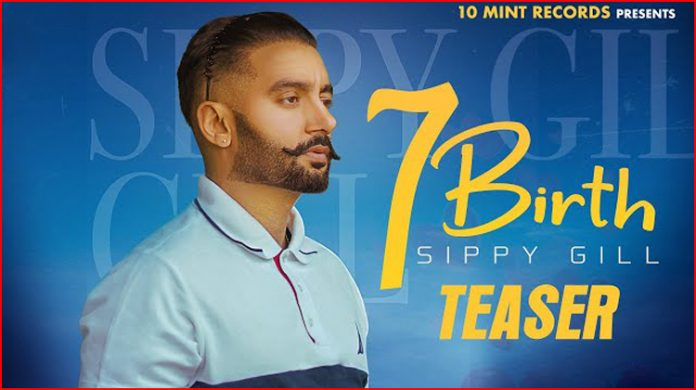 7 Birth Lyrics - Sippy Gill