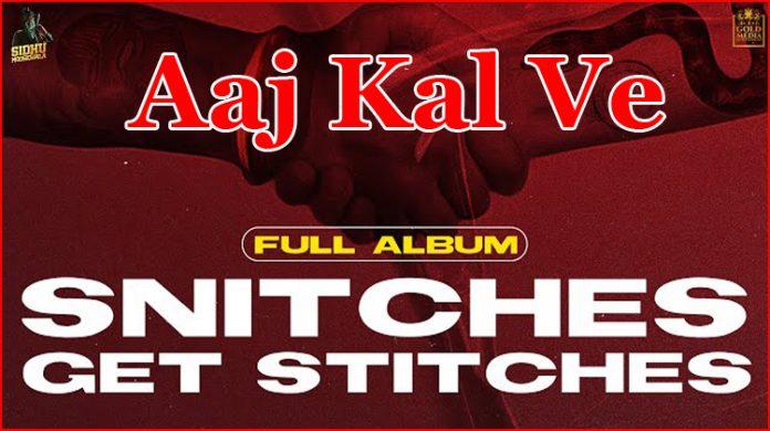 Aaj Kal Ve Lyrics - Sidhu Moose Wala