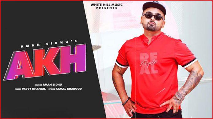 Akh Lyrics - Aman Sidhu