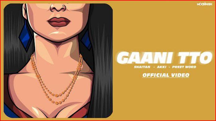 Gaani Tto Lyrics - Akki
