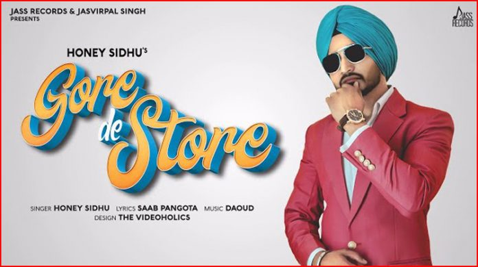 Gore De Store Lyrics - Honey Sidhu