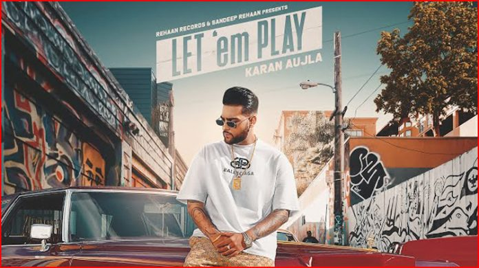 Let'em Play Lyrics - Karan Aujla