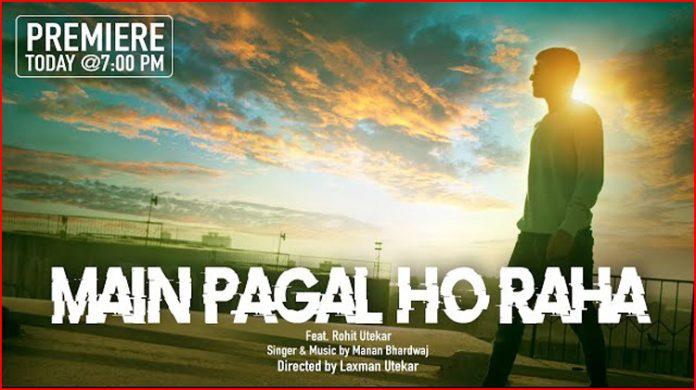 Main Pagal Ho Raha Lyrics - Manan Bhardwaj