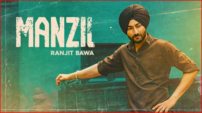 Manzil Lyrics - Ranjit Bawa