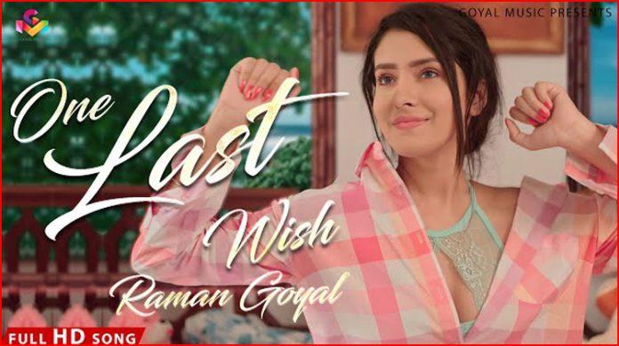 One Last Wish Lyrics - Raman Goyal