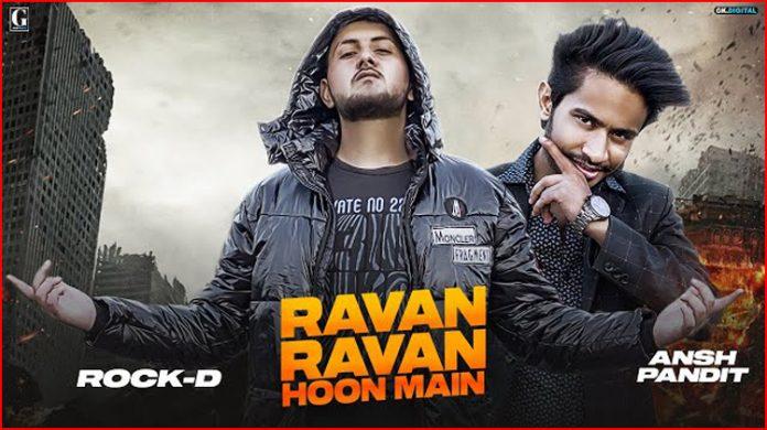 Ravan Ravan Hoon Main Lyrics By Rock D