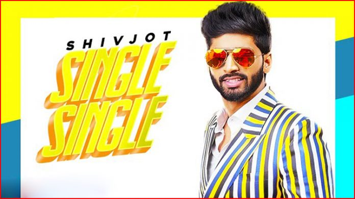 Single Single Lyrics - Shivjot