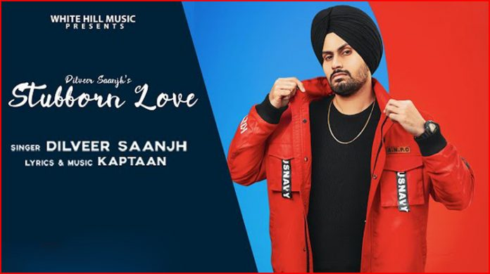 Stubborn Love Lyrics - Dilveer Saanjh