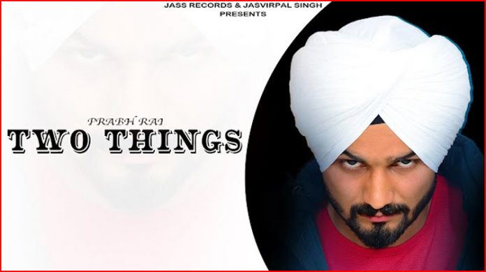 Two Things Lyrics - Prabh Rai