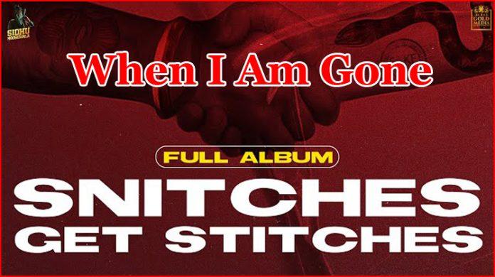 When I Am Gone Lyrics - Sidhu Moose Wala