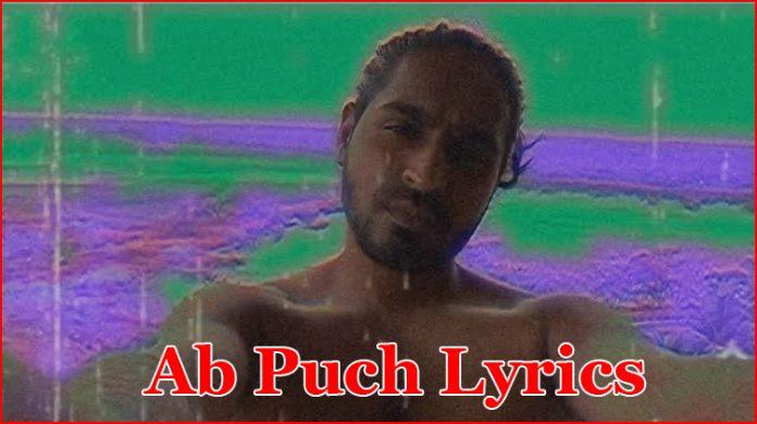 Ab Puch Lyrics - Emiway Bantai