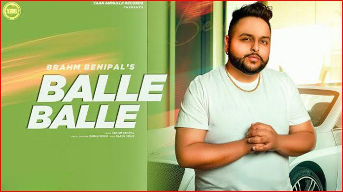Balle Balle Lyrics - Brahm Benipal