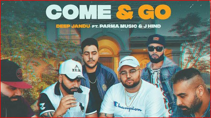 Come & Go Lyrics - Deep Jandu