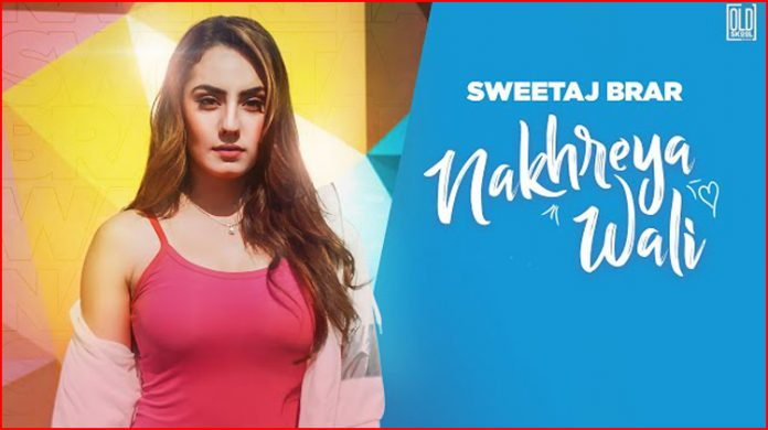 Nakhreya Wali Lyrics - Sweetaj Brar