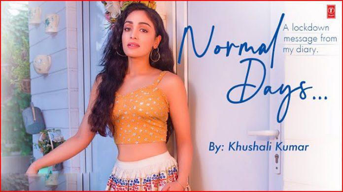 Normal Days Lyrics - Khushali Kumar