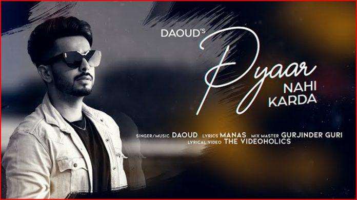 Pyaar Nahi Karda Lyrics - Daoud