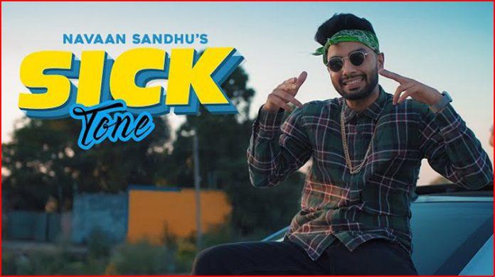 Sick Tone Lyrics - Navaan Sandhu