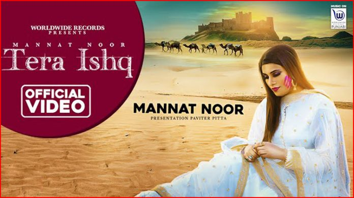 Tera Ishq Lyrics - Mannat Noor