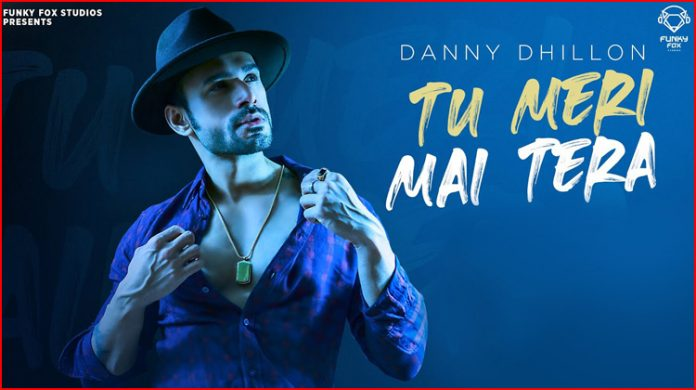 Tu Meri Main Tera Lyrics - Danny Dhillon