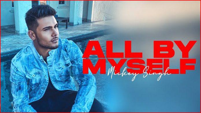 All By Myself Lyrics - Mickey Singh