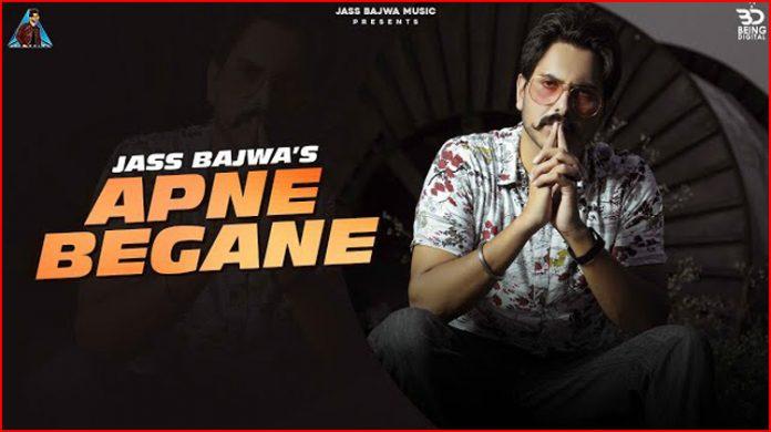 Apne Begane Lyrics - Jass Bajwa