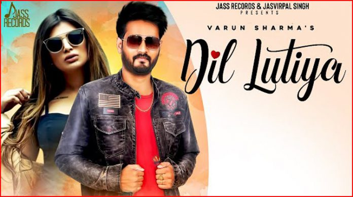 Dil Lutiya Lyrics - Varun Sharma