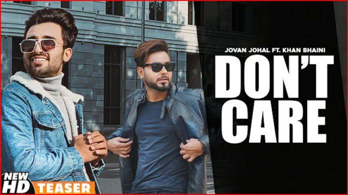 Don't Care Lyrics - Jovan Johal