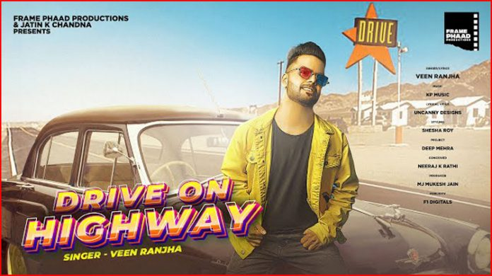 Drive On Highway Lyrics - Veen Ranjha