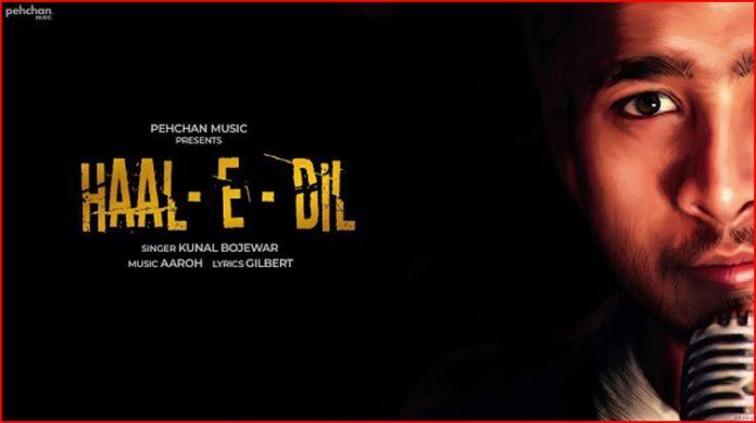 Haal-E-Dil Lyrics - Kunal Bojewar