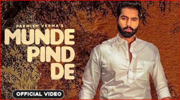 Munde Pind De Lyrics - Parmish Verma