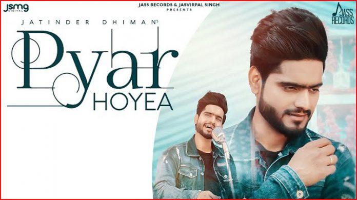 Pyar Hoyea Lyrics - Jatinder Dhiman