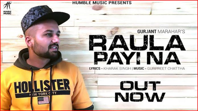 Raula Payi Na Lyrics - Gurjant Marahar